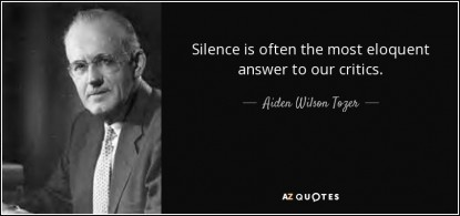 quote-silence-is-often-the-most-eloquent-answer-to-our-critics-aiden-wilson-tozer-71-24-60